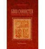Good Character: A Comprehensive Guide To Manners And Morals In I