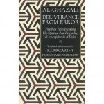 Al-Ghazali Deliverance From Error: Five Key Texts