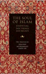 The Soul of Islam : Essential Doctrines and Beliefs