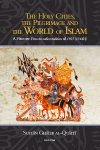 The Holy Cities: The Pilgrimage and The World of Islam