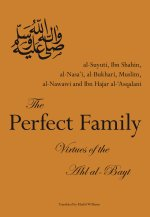 The Perfect Family - Virtues of the Ahl al-Bayt