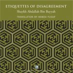 Etiquettes of Disagreement - Translation by Hamza Yusuf