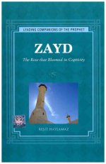 Zayd: The Rose That Bloomed in Captivity