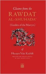 Gleams from the Rawdat al-Shuhada: (Garden of the Martyrs) Book