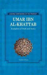 Umar Ibn Al-Khattab: Exemplary of Truth and Justice (Leading Com