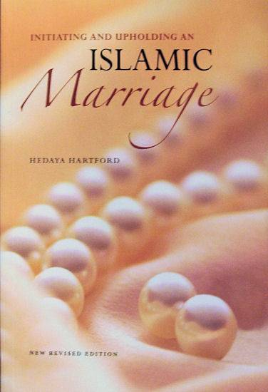 Initiating and Upholding an Islamic Marriage - CLEARANCE - Click Image to Close