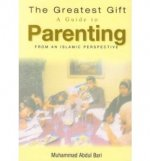The Greatest Gift - A Guide to Parenting
