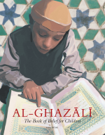 Al-Ghazali The Book of Belief for Children (2)