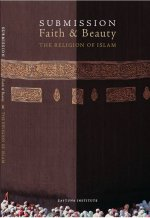Submission,Faith and Beauty The Religion of Islam
