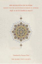 Ibn Khaldun on Sufism: Remedy for the Questioner in Search of An