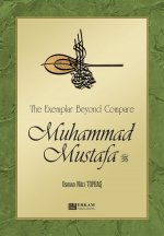 The Exemplar Beyond Compare Muhammad Mustafa صلی اللہ علیہ وسلم