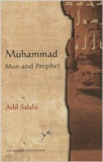 Muhammad Man and Prophet: A Complete Study of the Life of the Pr