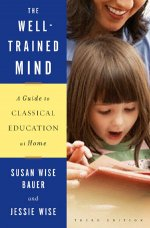 The Well-Trained Mind-A Guide to Classical Education at Home HB