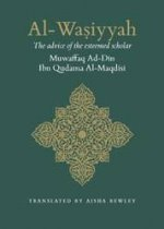 Al-Wasiyyah - The Advise Of The Esteemed Scholar Ibn Qudama