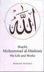 Shaykh Muhammad al-Hashimi His Life and Works