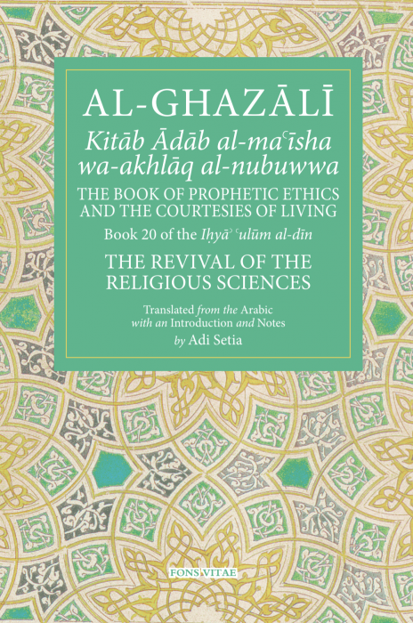 Al-Ghazali: The Book of Prophetic Ethics and the Courtesies of L - Click Image to Close