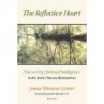 The Reflective Heart- Discovering Spiritual Intelligence in Ibn