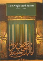 The Neglected Sunna (DVD) - Hamza Yusuf