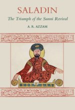Saladin: The Triumph of the Sunni Revival