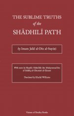 The Sublime Truths of the Shadhili Path