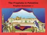 The Prophets In Palestine - Prophet Sulayman