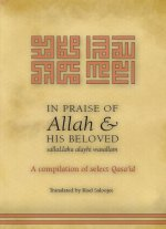 In Praise of Allah and His Beloved (SAW) - A Compilation of Qasa